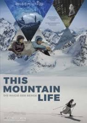 This Mountain Life – Die Magie der Berge